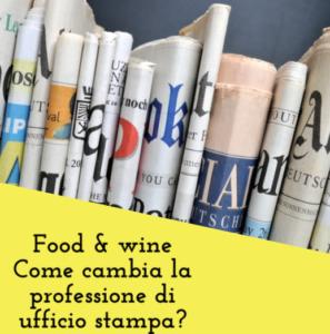Food Wine Rivoluzione Ufficio Stampa Come Cambia La Professione E L Editoria Gourmet Wine Lover
